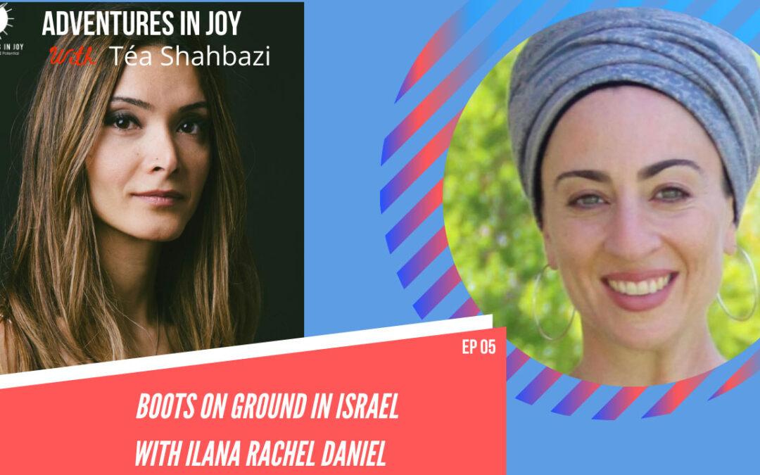 Episode 5: Boots On Ground in Israel With Ilana Rachel Daniel